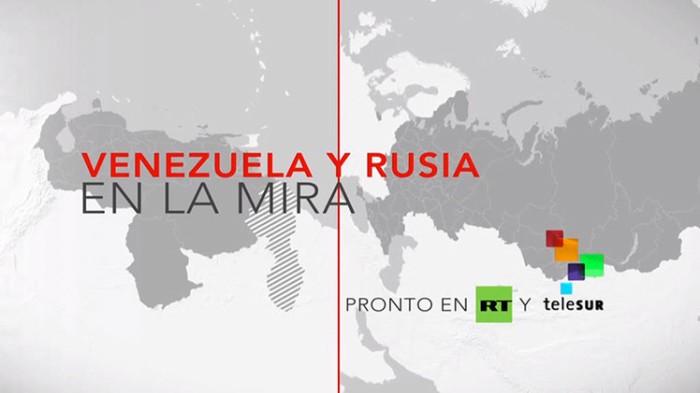 Venezuela y Rusia en la mira