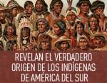 Científicos revelan el verdadero origen de los indígenas de América del Sur